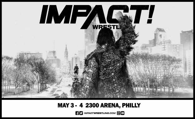 Impact Wrestling anuncia sus próximas grabaciones en Philadelphia el 3 y 4 de Mayo